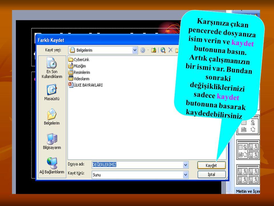 Karşınıza çıkan pencerede dosyanıza isim verin ve kaydet butonuna basın.