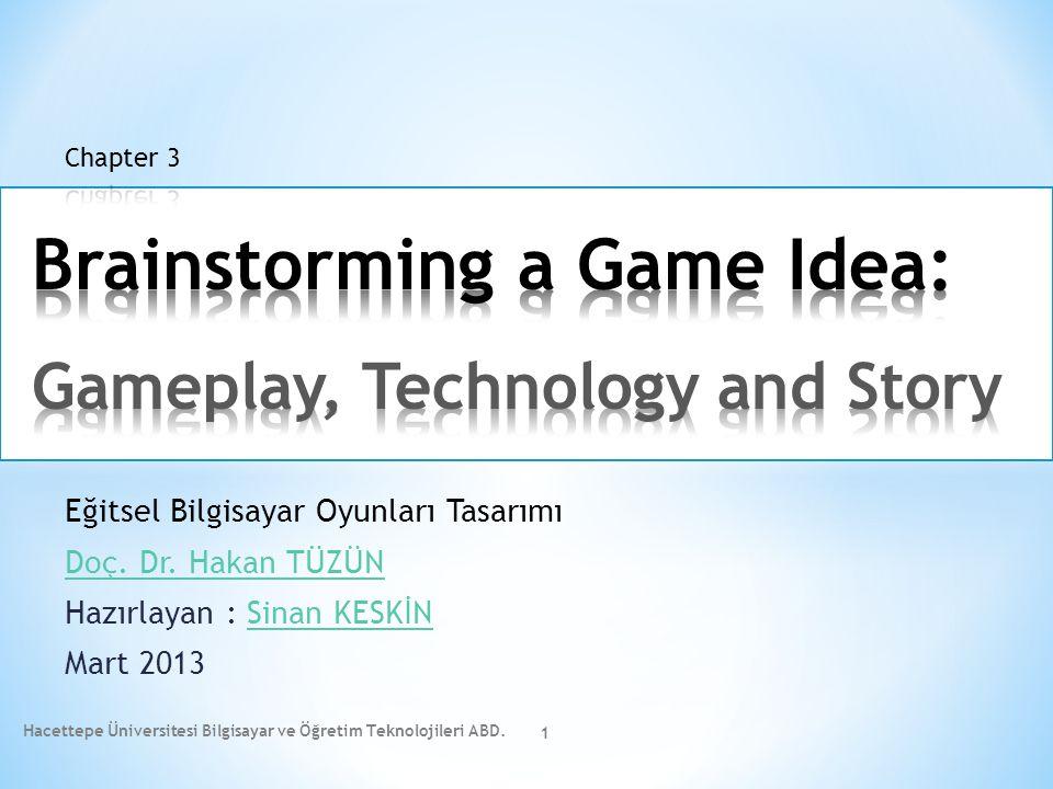 Eğitsel Bilgisayar Oyunları Tasarımı Doç. Dr. Hakan TÜZÜN Hazırlayan : Sinan KESKİNSinan KESKİN Mart 2013 Hacettepe Üniversitesi Bilgisayar ve Öğretim