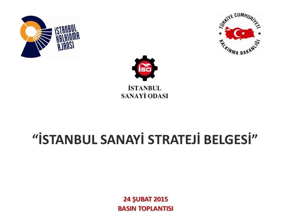 İSTANBUL SANAYİ STRATEJİ BELGESİ 24 ŞUBAT 2015 BASIN TOPLANTISI