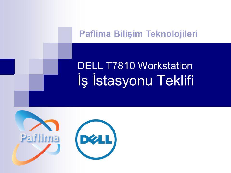 DELL T7810 Workstation İş İstasyonu Teklifi Paflima Bilişim Teknolojileri