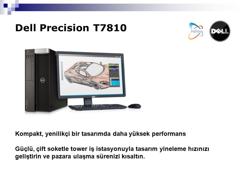 Dell Precision T7810 Kompakt, yenilikçi bir tasarımda daha yüksek performans Güçlü, çift soketle tower iş istasyonuyla tasarım yineleme hızınızı geliş