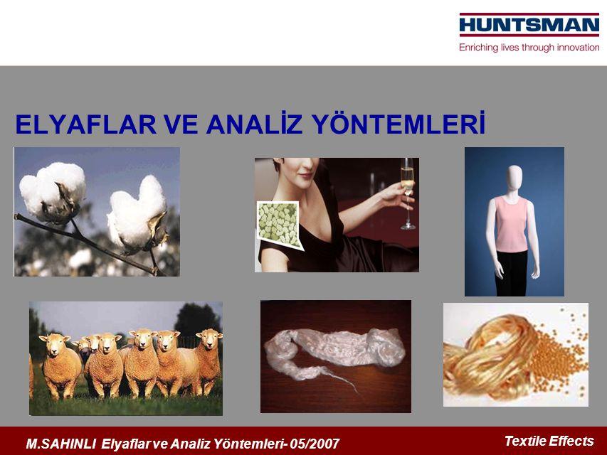 Textile Effects M.SAHINLI Elyaflar ve Analiz Yöntemleri- 05/2007 ELYAFLAR VE ANALİZ YÖNTEMLERİ