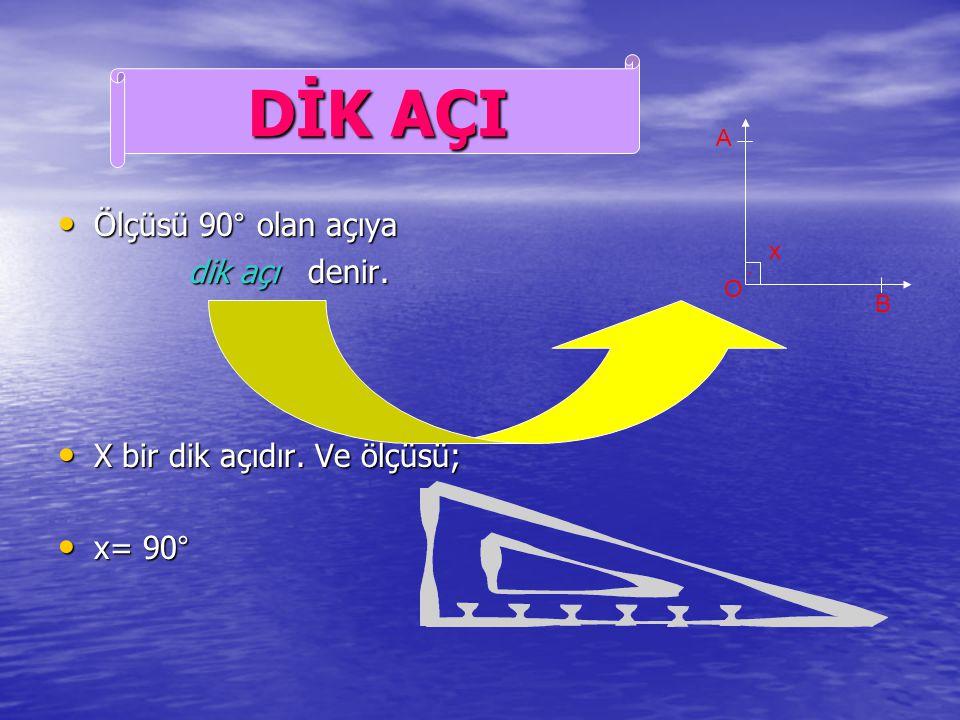Ölçüsü 0° ile 90° arasındaki açılara dar açılar denir. Ölçüsü 0° ile 90° arasındaki açılara dar açılar denir. X bir dar açıdır. Ve ölçüsü; X bir dar a