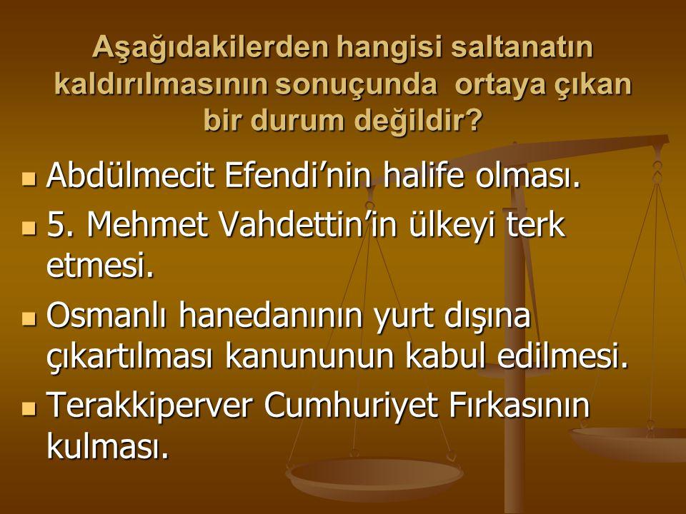 İtilaf deletleri Lozan Görüşmelerine TBMM'nin yanında İstanbul Hükümetini de çağırmışlardır. Bu olay aşağıdaki olaylardan hangisini hızlandırmıştır ?
