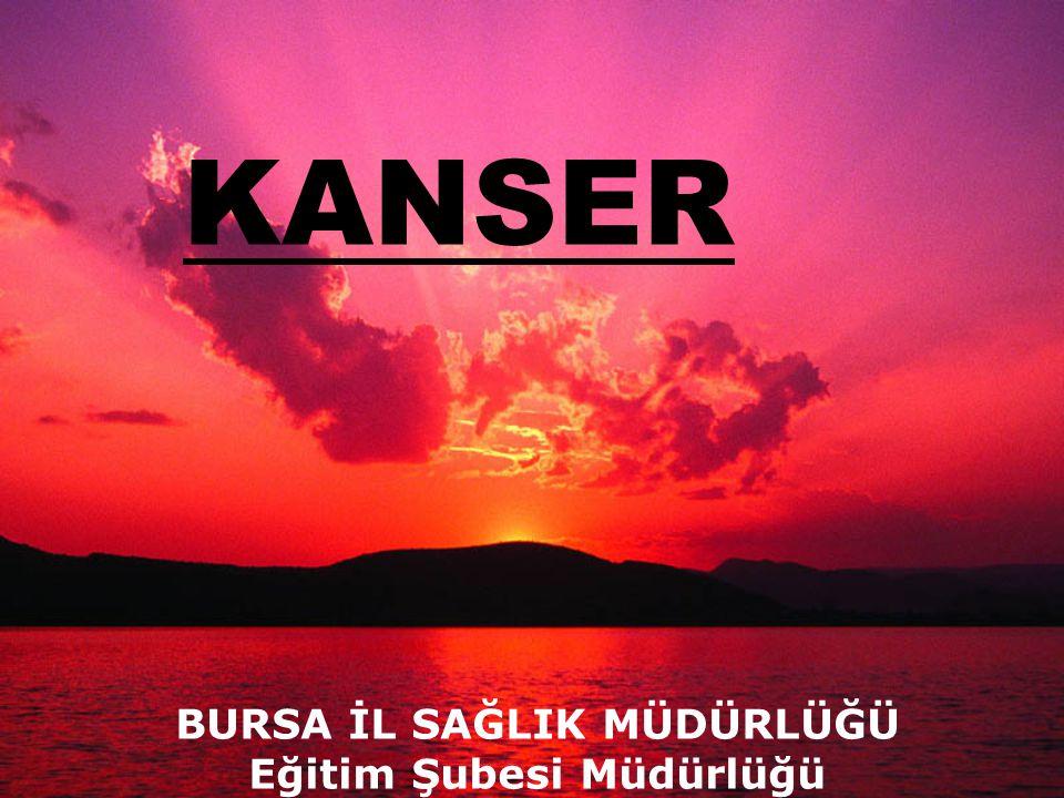 KANSER BURSA İL SAĞLIK MÜDÜRLÜĞÜ Eğitim Şubesi Müdürlüğü