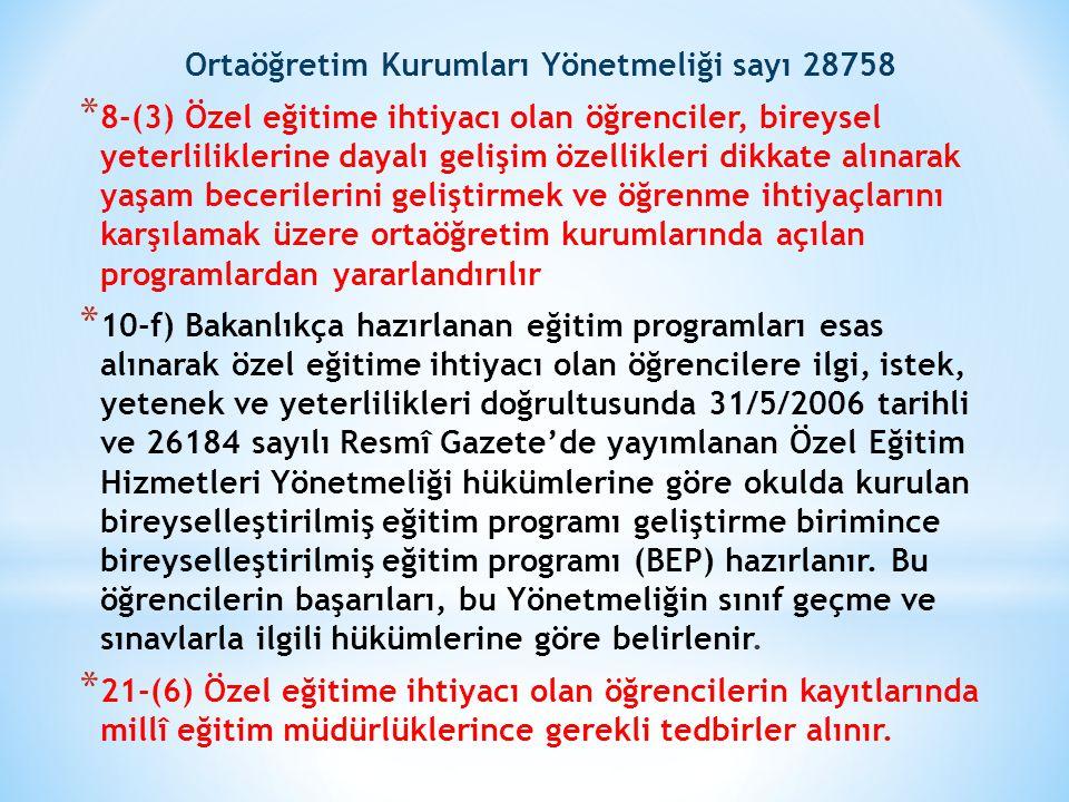 Ortaöğretim Kurumları Yönetmeliği sayı 28758 * 8-(3) Özel eğitime ihtiyacı olan öğrenciler, bireysel yeterliliklerine dayalı gelişim özellikleri dikka