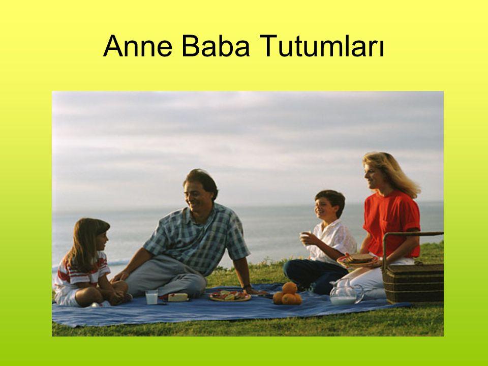 ANNE VE BABANIN ÇOCUKLARA KARŞI TUTUM VE DAVRANIŞLARININ ÖNEMİ Anne-baba-çocuk ilişkisi, temelde anne ve babanın tutumlarına bağlıdır.