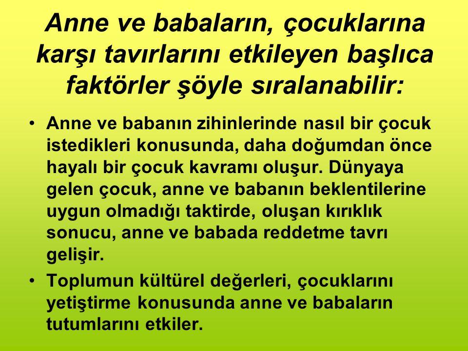 OLUMSUZ AİLE TUTUM ŞEKİLLERİ 1.