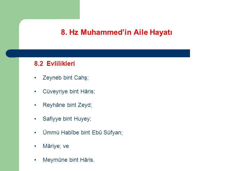 8. Hz Muhammed'in Aile Hayatı 8.2 Evlilikleri Zeyneb bint Cahş; Cüveyriye bint Hâris; Reyhâne bint Zeyd; Safiyye bint Huyey; Ümmü Habîbe bint Ebû Süfy