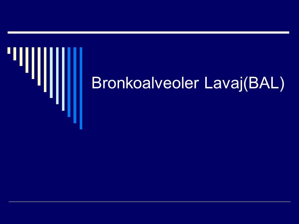 Bronkoalveoler Lavaj(BAL)