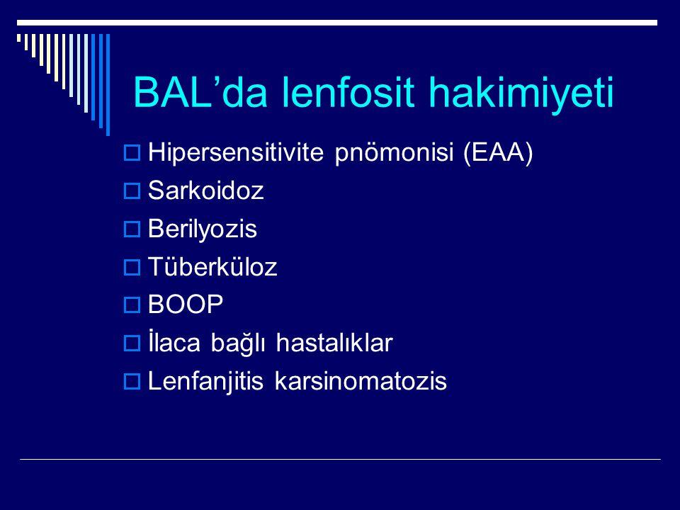 BAL'da lenfosit hakimiyeti  Hipersensitivite pnömonisi (EAA)  Sarkoidoz  Berilyozis  Tüberküloz  BOOP  İlaca bağlı hastalıklar  Lenfanjitis kar