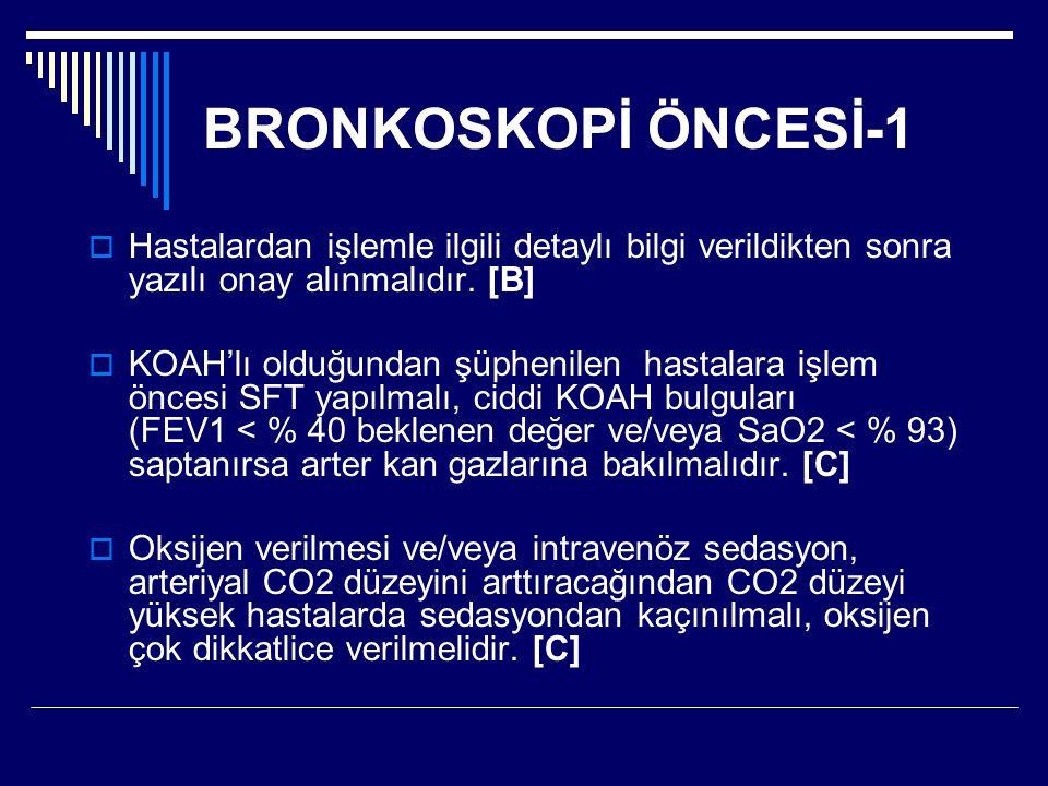 BRONKOSKOPİ ÖNCESİ-1  Hastalardan işlemle ilgili detaylı bilgi verildikten sonra yazılı onay alınmalıdır. [B]  KOAH'lı olduğundan şüphenilen hastala