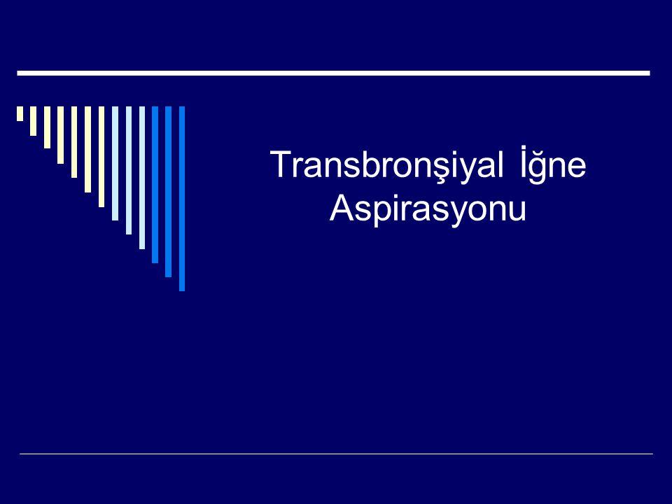 Transbronşiyal İğne Aspirasyonu