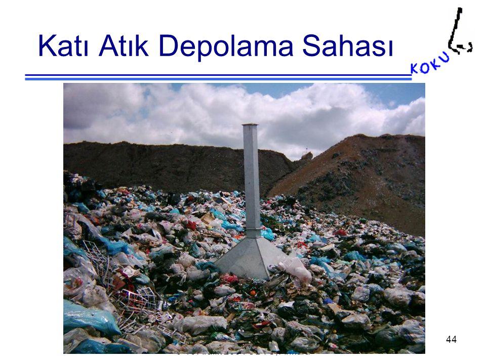 LIFE Projesi – III.Çalıştay 9-10 Aralık 2004 ODTÜ, Ankara 44 Katı Atık Depolama Sahası