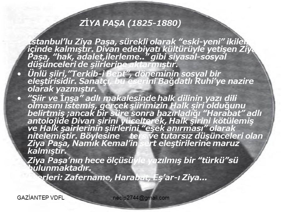 """ZİYA PAŞA (1825-1880) İstanbul'lu Ziya Paşa, sürekli olarak """"eski-yeni"""" ikilemi içinde kalmıştır. Divan edebiyatı kültürüyle yetişen Ziya Paşa, """"hak,"""