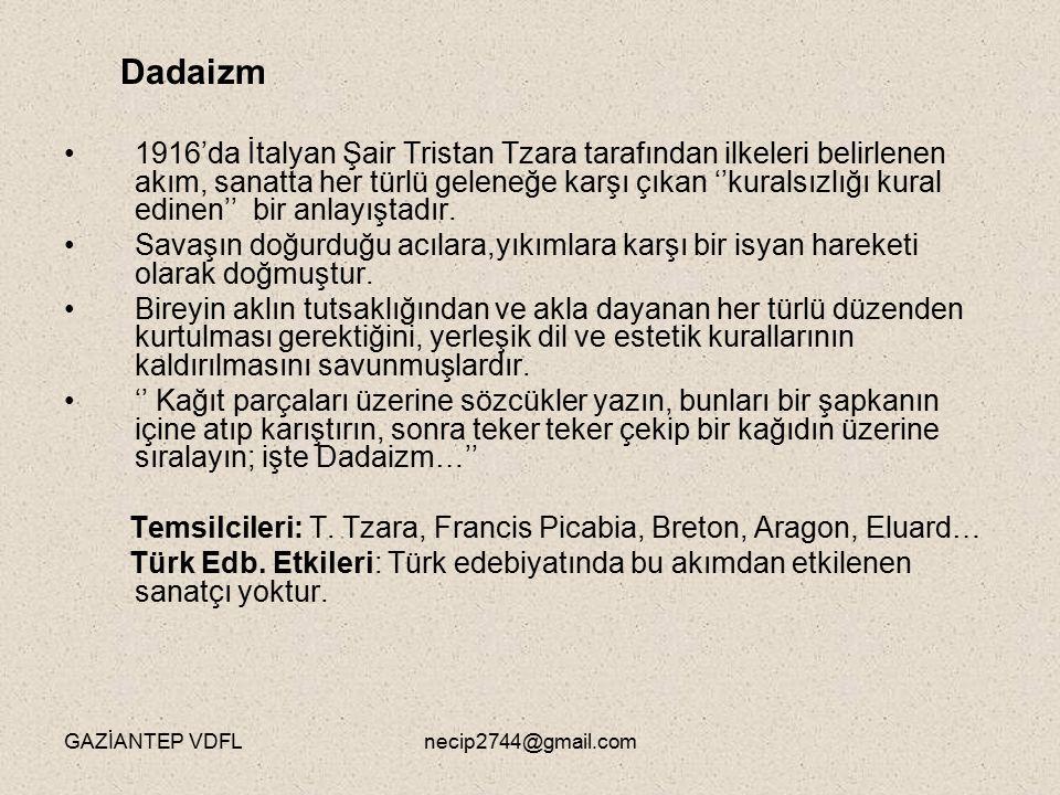 Dadaizm 1916'da İtalyan Şair Tristan Tzara tarafından ilkeleri belirlenen akım, sanatta her türlü geleneğe karşı çıkan ''kuralsızlığı kural edinen'' b