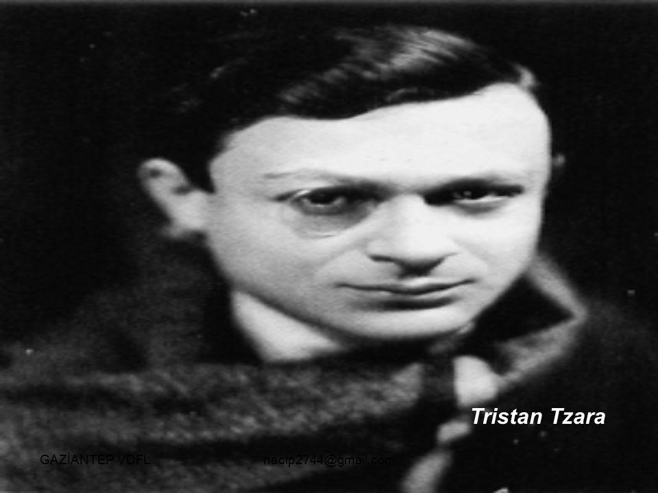 Tristan Tzara GAZİANTEP VDFLnecip2744@gmail.com