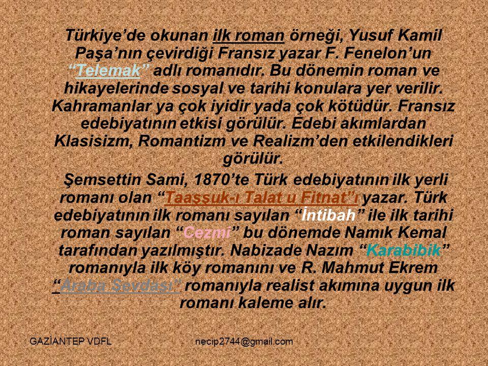 """Türkiye'de okunan ilk roman örneği, Yusuf Kamil Paşa'nın çevirdiği Fransız yazar F. Fenelon'un """"Telemak"""" adlı romanıdır. Bu dönemin roman ve hikayeler"""