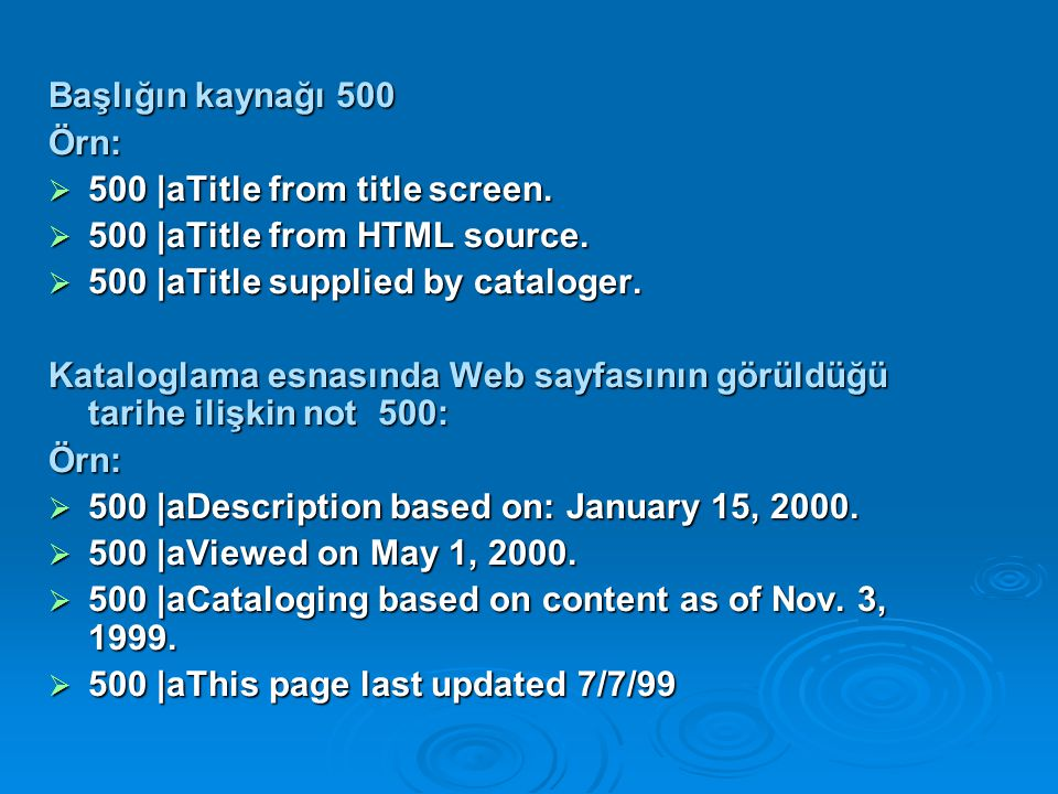 Başlığın kaynağı 500 Örn:  500 |aTitle from title screen.  500 |aTitle from HTML source.  500 |aTitle supplied by cataloger. Kataloglama esnasında