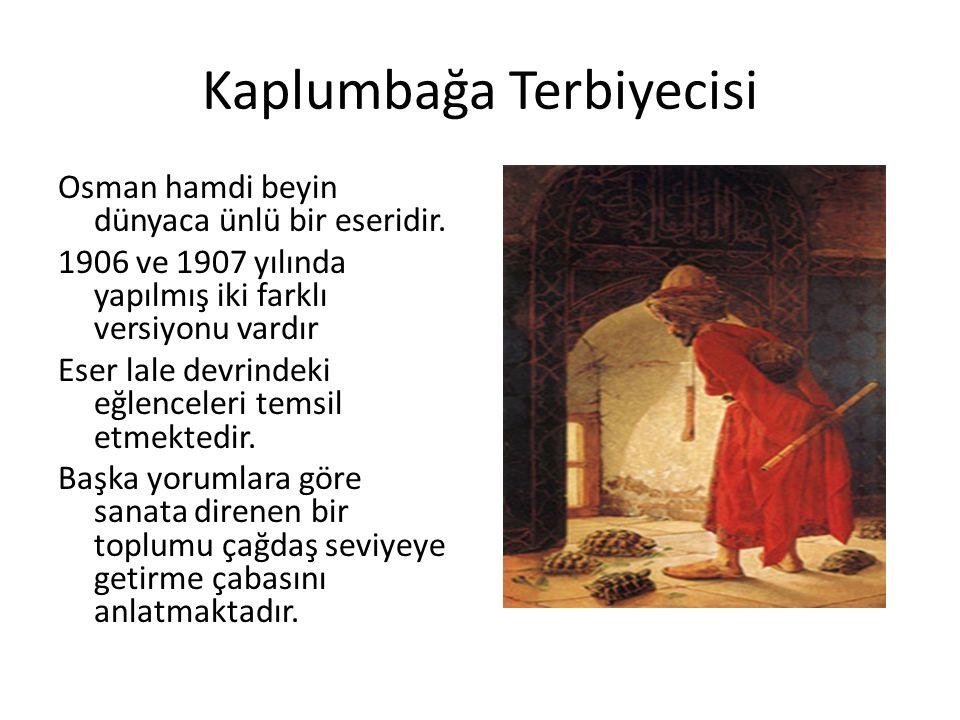 ESERLERİNDE OSMAN HAMDİ BEY'İN KENDİSİ Osman Hamdi Bey eserlerinde kendi figürlerini kullanmıştır.