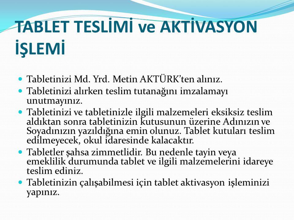 TABLET TESLİMİ ve AKTİVASYON İŞLEMİ Tabletinizi Md.