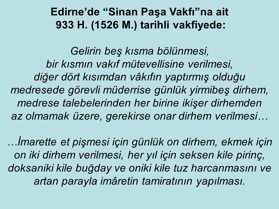 """Bitlis'te """"Hüsrev Paşa Vakfı""""nın 996 H. (1581 M.) tarihli vakfiyesinden: Rahva'daki kervansaraya gelen misafirlere yedirilmek üzere günlük beş batman"""