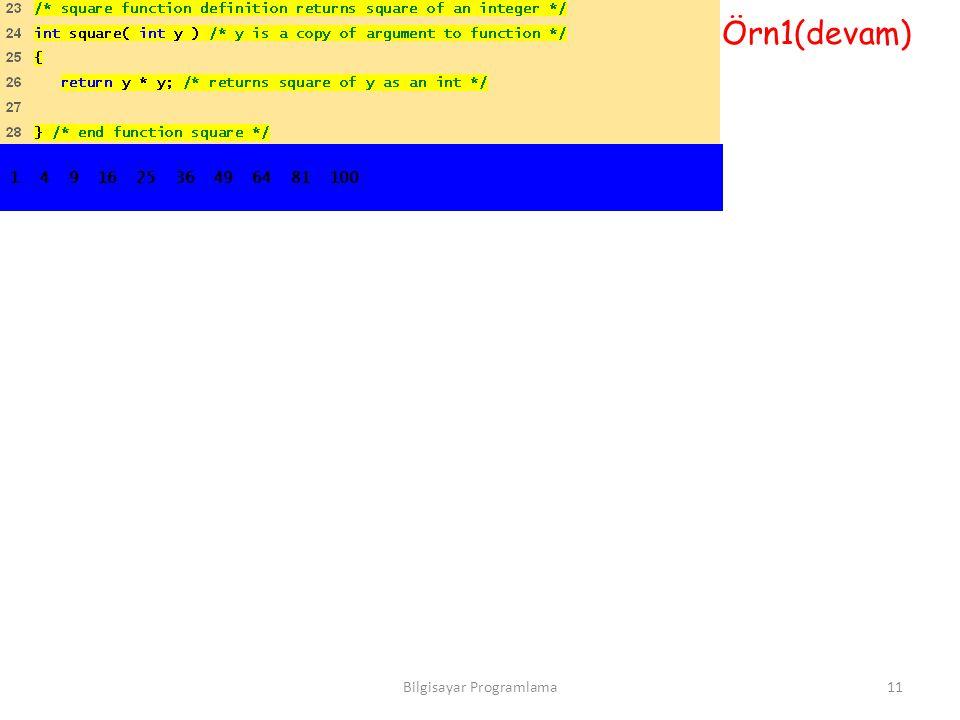 1 4 9 16 25 36 49 64 81 100 Örn1(devam) 11Bilgisayar Programlama