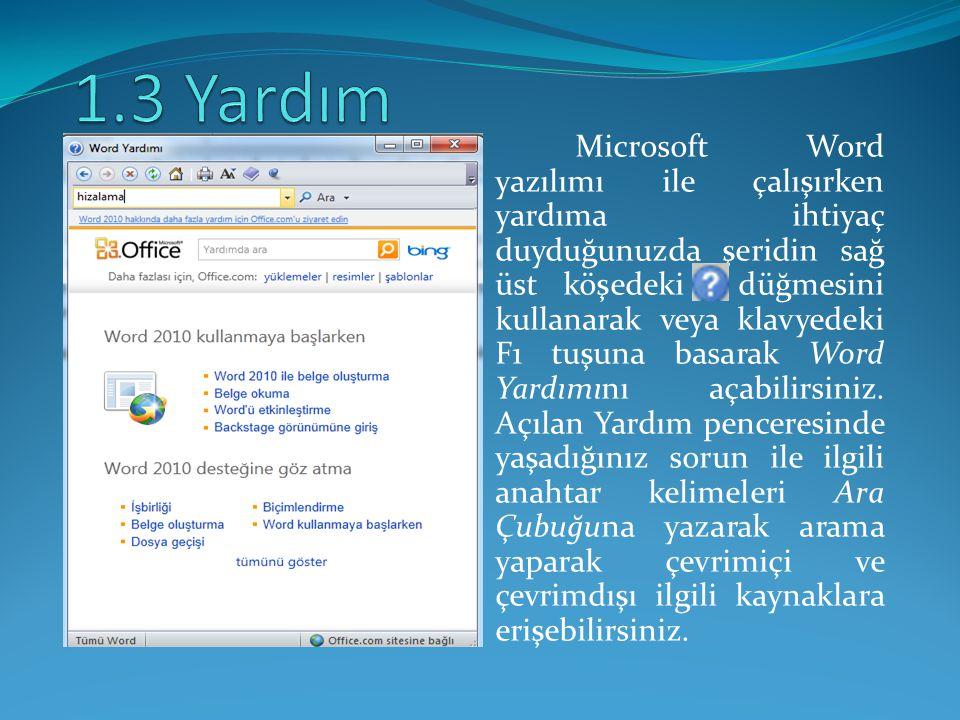 Microsoft Word yazılımı ile çalışırken yardıma ihtiyaç duyduğunuzda şeridin sağ üst köşedeki düğmesini kullanarak veya klavyedeki F1 tuşuna basarak Wo