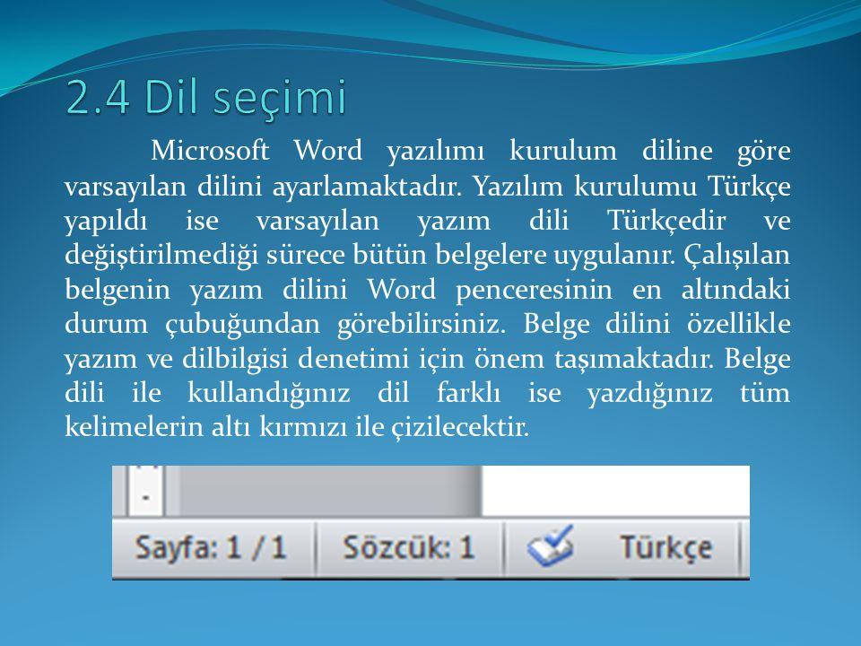 Microsoft Word yazılımı kurulum diline göre varsayılan dilini ayarlamaktadır. Yazılım kurulumu Türkçe yapıldı ise varsayılan yazım dili Türkçedir ve d