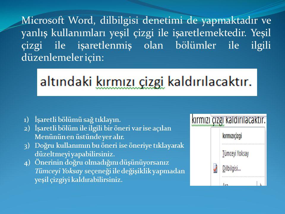 Microsoft Word, dilbilgisi denetimi de yapmaktadır ve yanlış kullanımları yeşil çizgi ile işaretlemektedir. Yeşil çizgi ile işaretlenmiş olan bölümler
