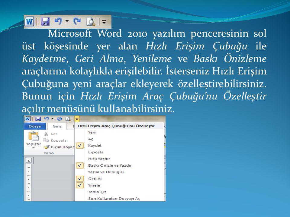 Microsoft Word 2010 yazılım penceresinin sol üst köşesinde yer alan Hızlı Erişim Çubuğu ile Kaydetme, Geri Alma, Yenileme ve Baskı Önizleme araçlarına