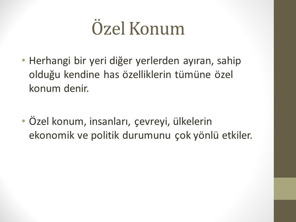 Türkiye'nin Özel Konumu Türkiye, Asya, Avrupa ve Afrika kıtalarının birbirine çok yaklaştığı yerde bulunur.