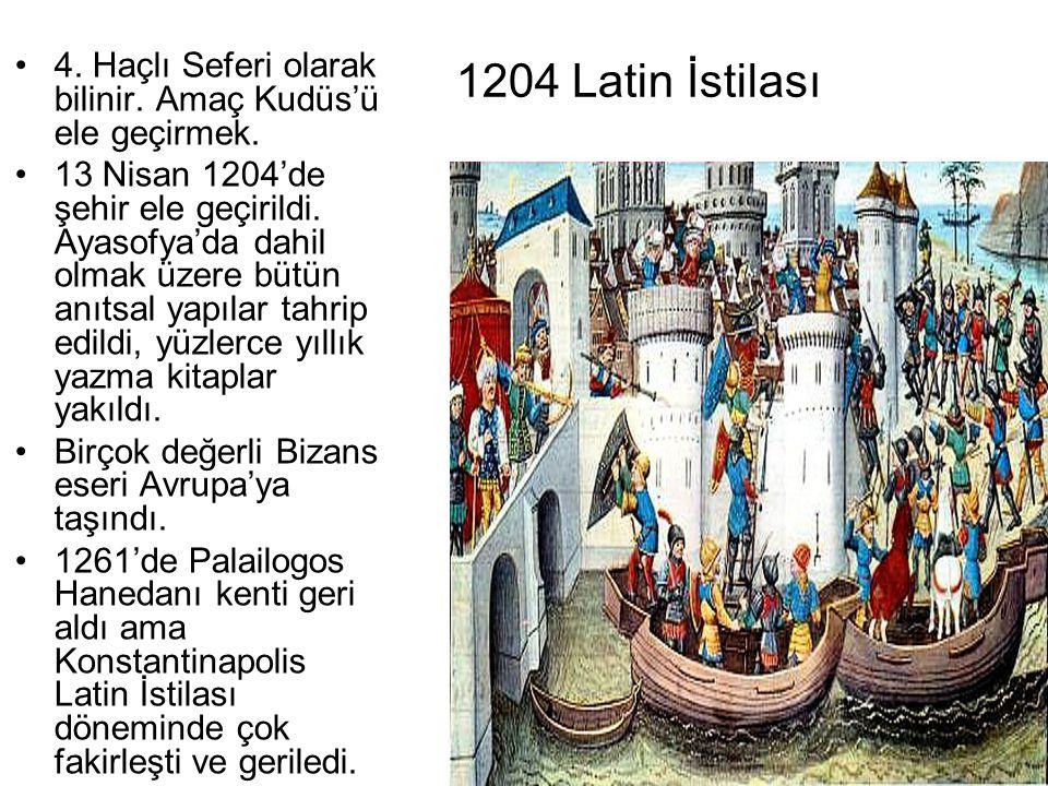 1204 Latin İstilası 4.Haçlı Seferi olarak bilinir.