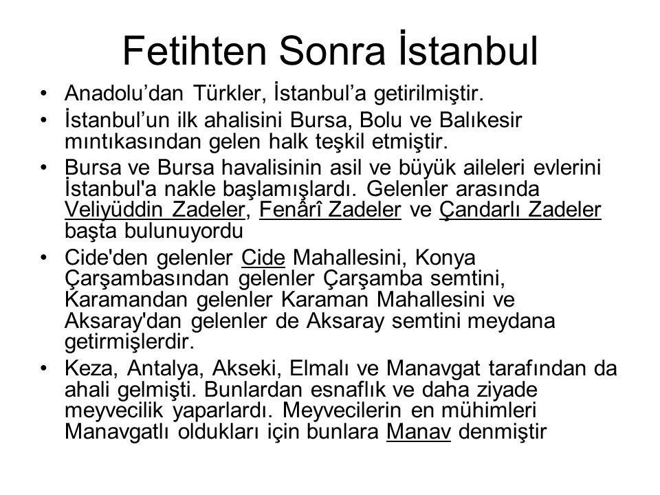 Fetihten Sonra İstanbul Anadolu'dan Türkler, İstanbul'a getirilmiştir.