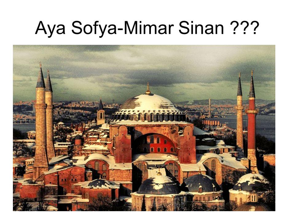 Aya Sofya-Mimar Sinan ???