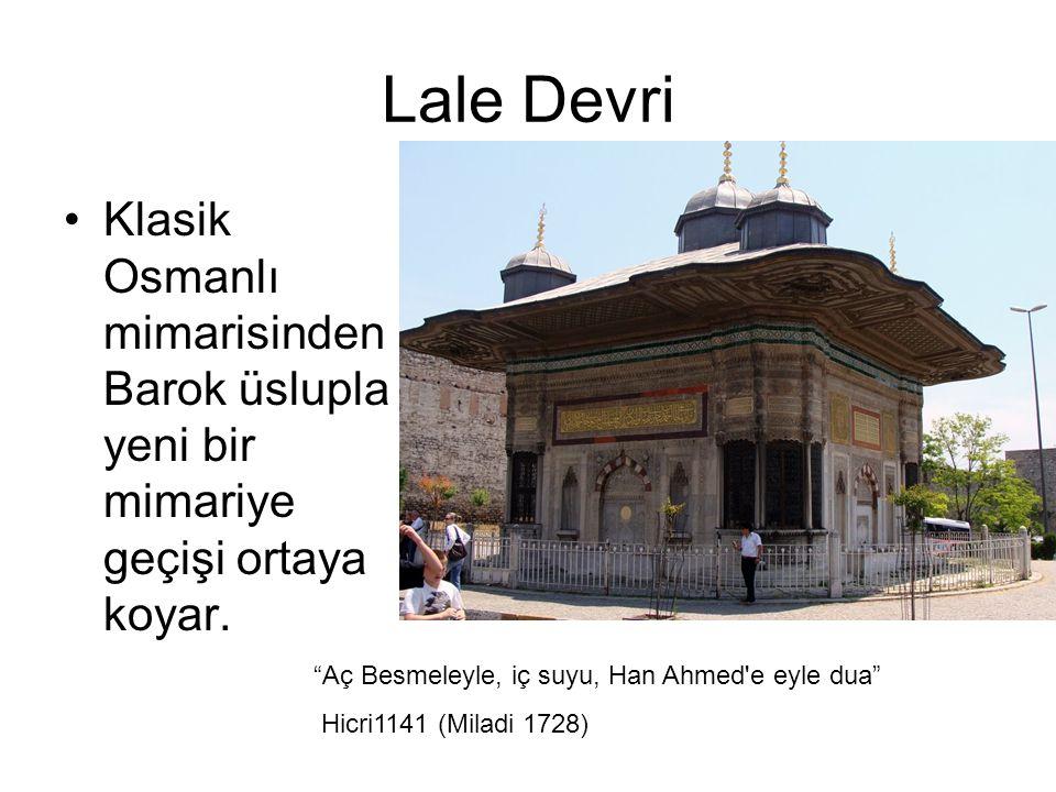 Lale Devri Klasik Osmanlı mimarisinden Barok üslupla yeni bir mimariye geçişi ortaya koyar.