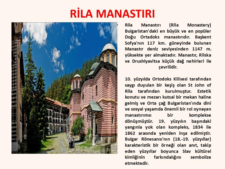 RİLA MANASTIRI Rila Manastırı (Rila Monastery) Bulgaristan daki en büyük ve en popüler Doğu Ortadoks manastırıdır.