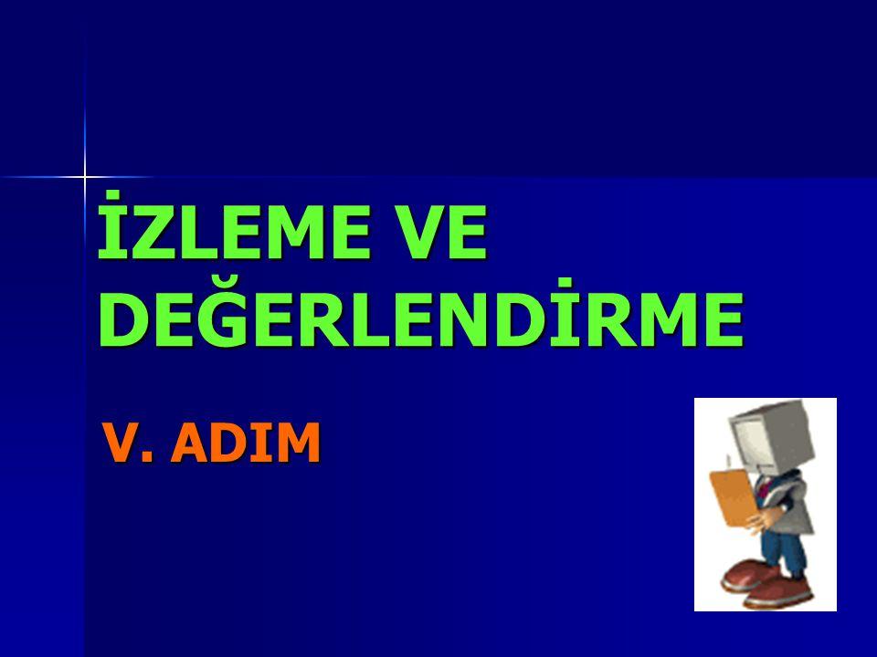 İZLEME VE DEĞERLENDİRME V. ADIM