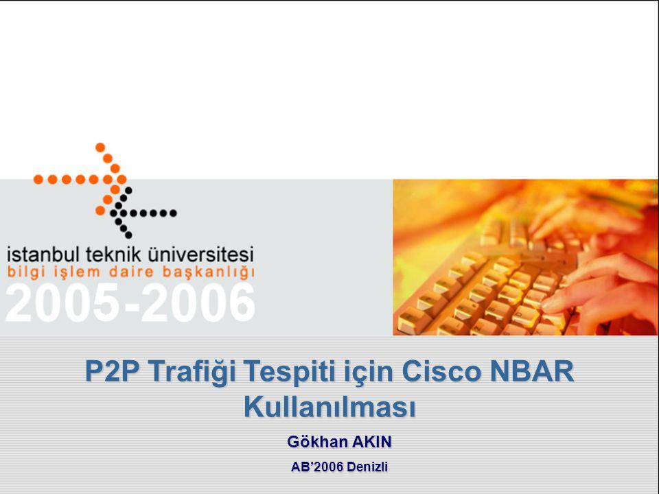 NBAR NBAR (Network-Based Application Recognition): Cisco ağ geçidi (yönlendirici veya 3.katman anahtarlama cihazi) üzerinde Uygulama (imza) tabanlı inceleme yaparak trafiğin belirlenmesini sağlar.