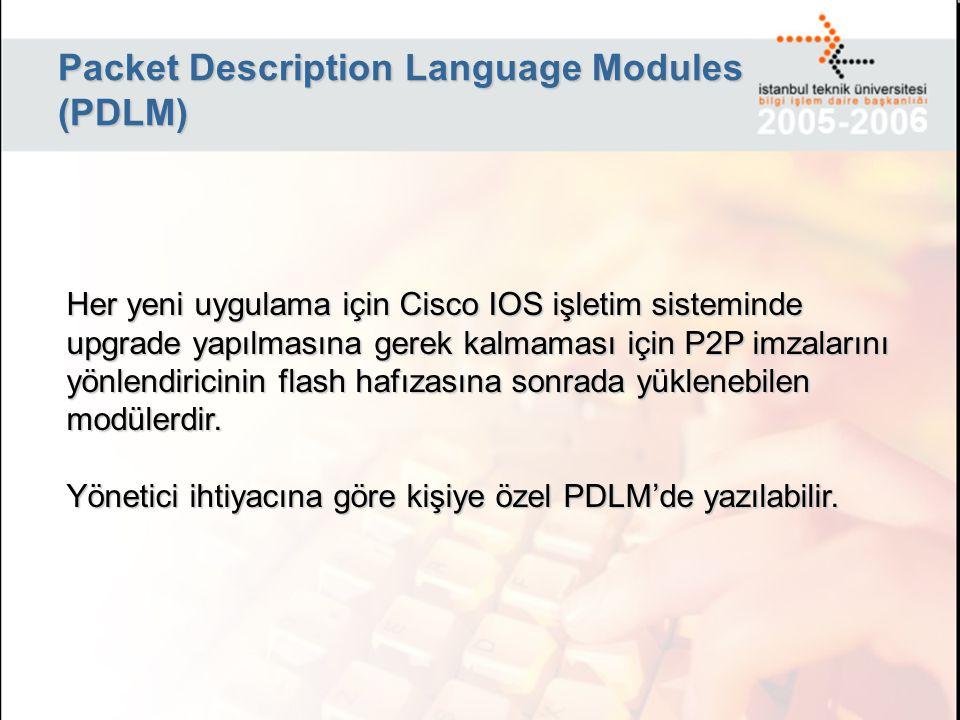 Packet Description Language Modules (PDLM) Her yeni uygulama için Cisco IOS işletim sisteminde upgrade yapılmasına gerek kalmaması için P2P imzalarını