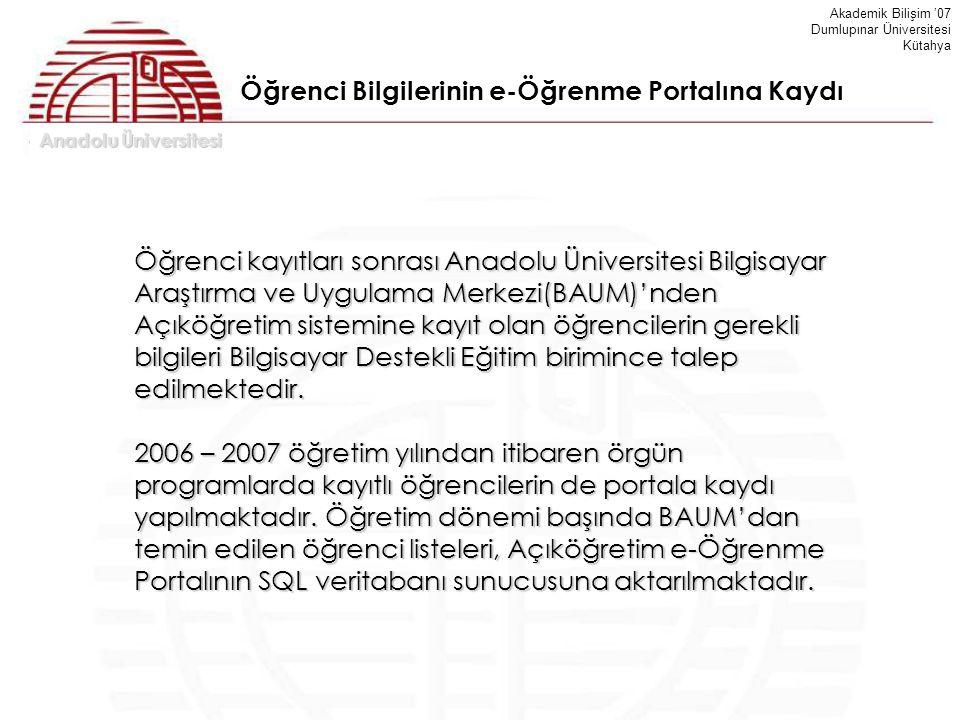 Anadolu Üniversitesi Akademik Bilişim '07 Dumlupınar Üniversitesi Kütahya Öğrenci kayıtları sonrası Anadolu Üniversitesi Bilgisayar Araştırma ve Uygul