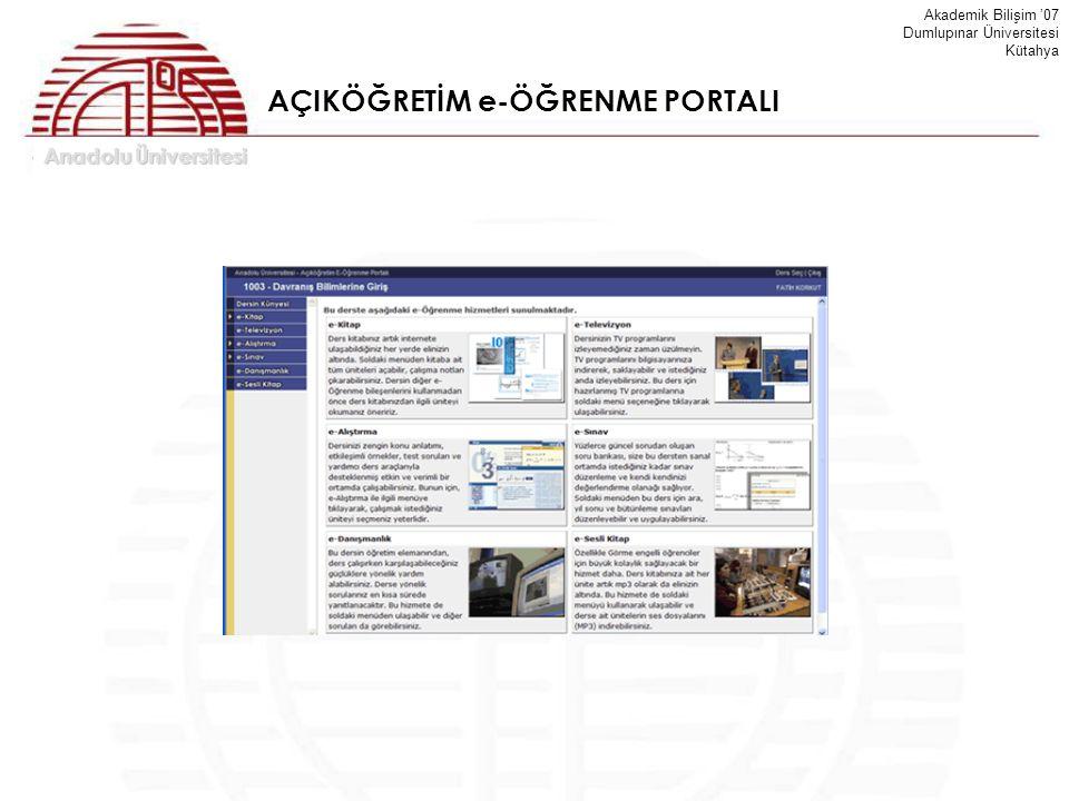 Anadolu Üniversitesi Akademik Bilişim '07 Dumlupınar Üniversitesi Kütahya AÇIKÖĞRETİM e-ÖĞRENME PORTALI