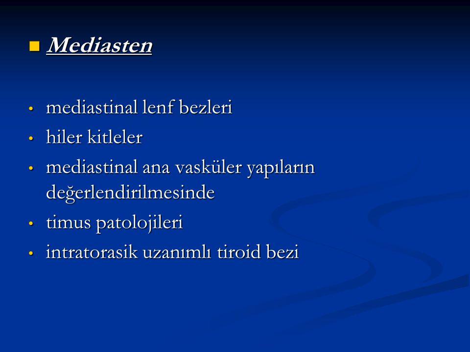 Mediasten Mediasten mediastinal lenf bezleri mediastinal lenf bezleri hiler kitleler hiler kitleler mediastinal ana vasküler yapıların değerlendirilme