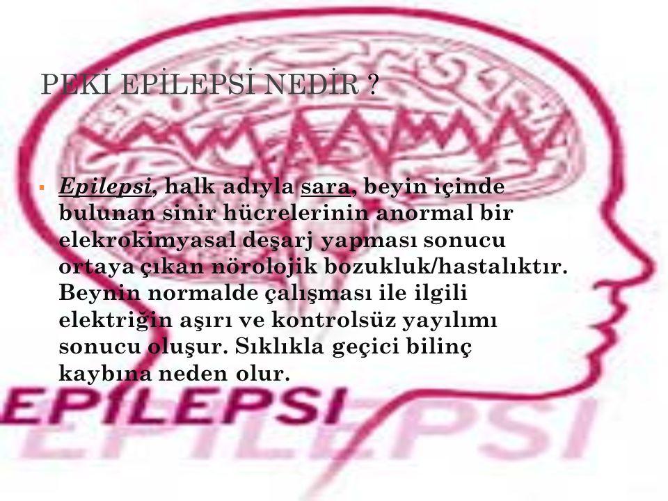 PEKİ EPİLEPSİ NEDİR .