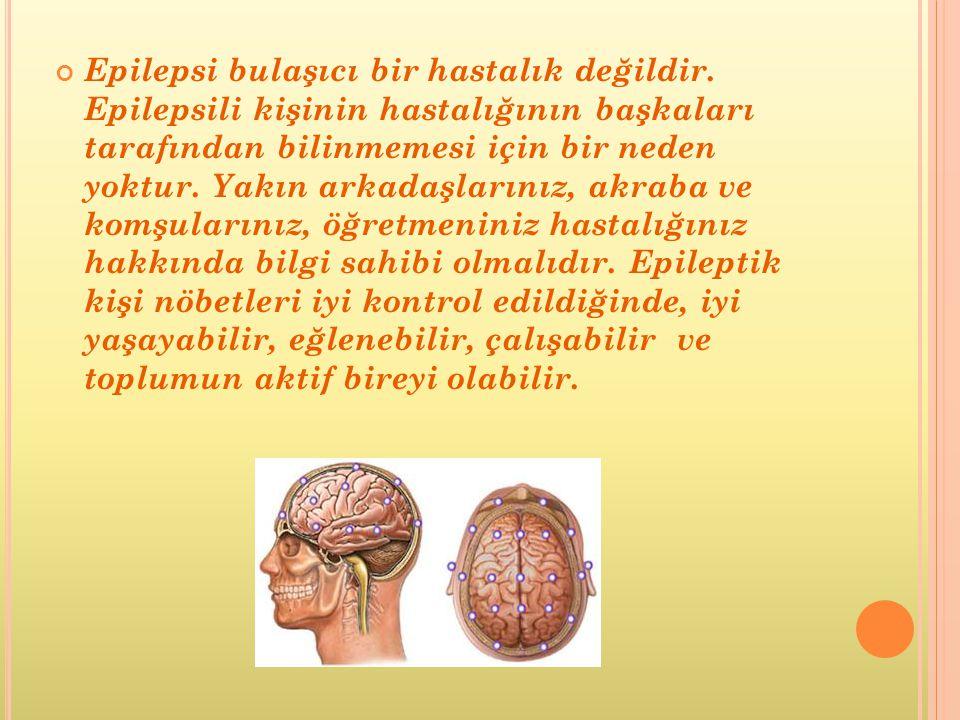 Epilepsi bulaşıcı bir hastalık değildir.