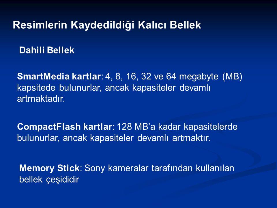 Resimlerin Kaydedildiği Kalıcı Bellek Dahili Bellek SmartMedia kartlar: 4, 8, 16, 32 ve 64 megabyte (MB) kapsitede bulunurlar, ancak kapasiteler devamlı artmaktadır.