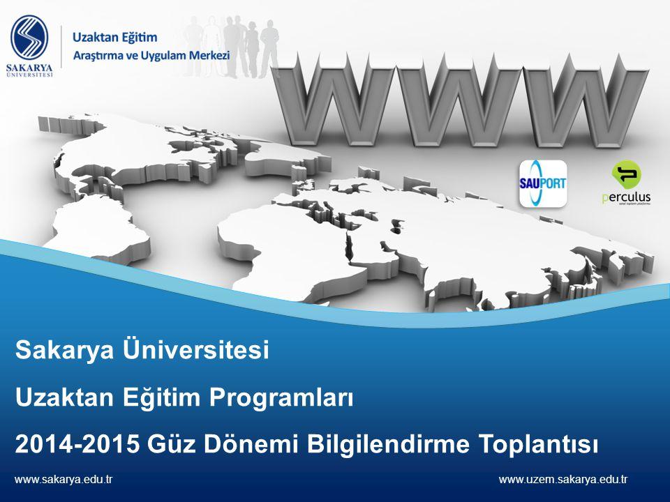Sakarya Üniversitesi Uzaktan Eğitim Programları 2014-2015 Güz Dönemi Bilgilendirme Toplantısı www.uzem.sakarya.edu.tr www.sakarya.edu.tr