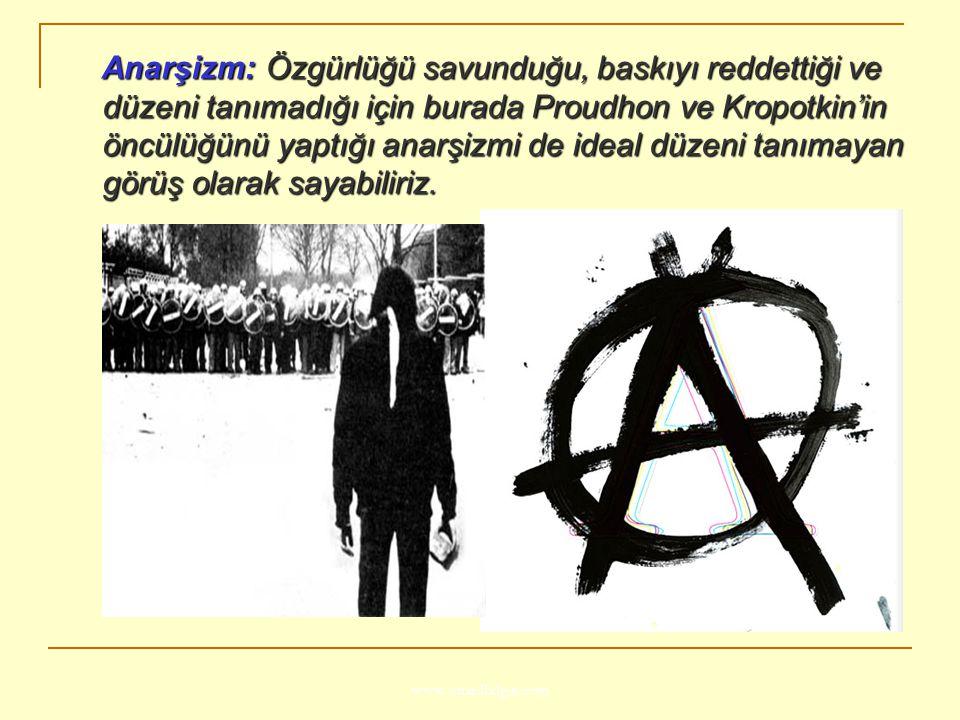www.ismailbilgin.com Anarşizm: Özgürlüğü savunduğu, baskıyı reddettiği ve düzeni tanımadığı için burada Proudhon ve Kropotkin'in öncülüğünü yaptığı an