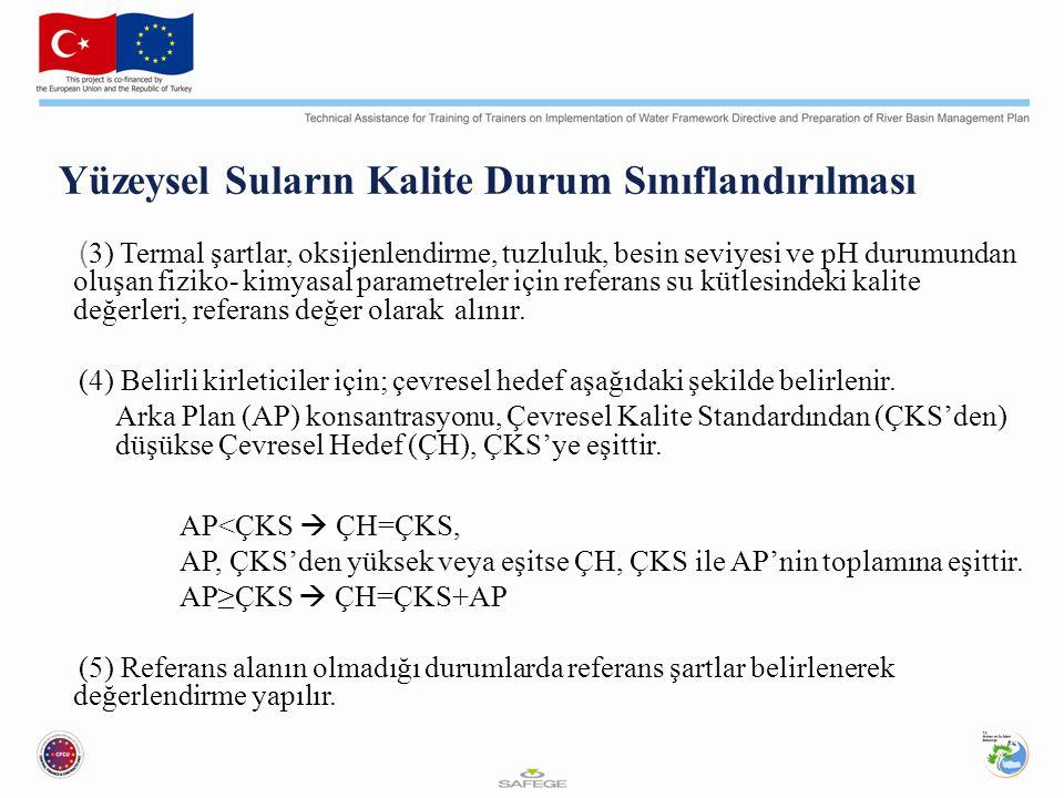 ( 3) Termal şartlar, oksijenlendirme, tuzluluk, besin seviyesi ve pH durumundan oluşan fiziko-kimyasal parametreler için referans su kütlesindeki kali