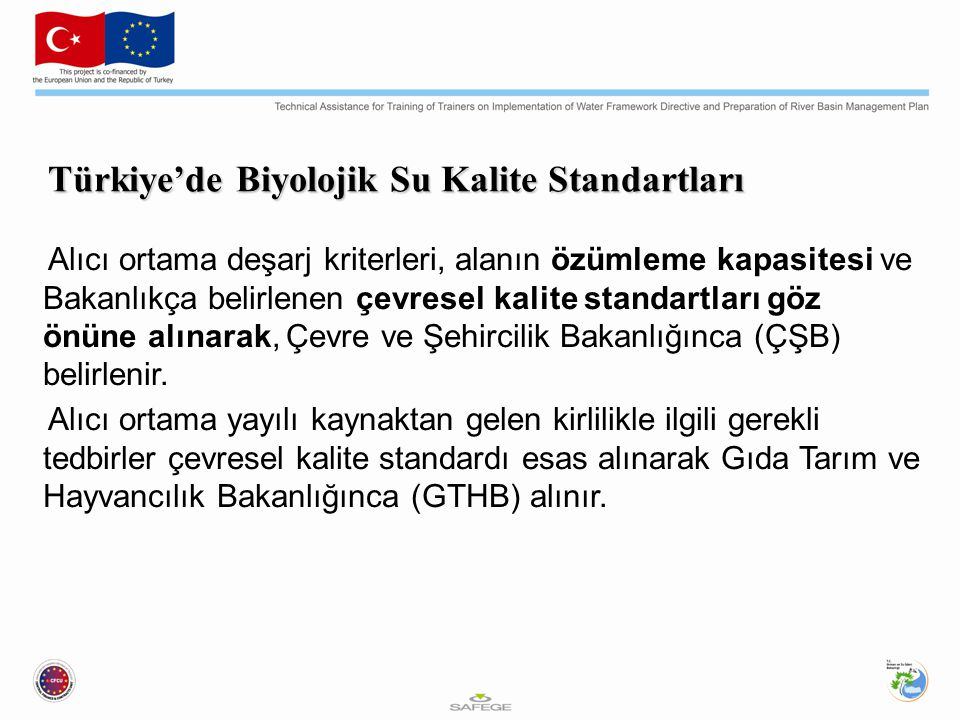 Türkiye'de Biyolojik Su Kalite Standartları Alıcı ortama deşarj kriterleri, alanın özümleme kapasitesi ve Bakanlıkça belirlenen çevresel kalite standa